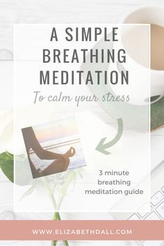 A Simple Breathing Meditation to Calm Stress Simple Breathing Meditation Guide