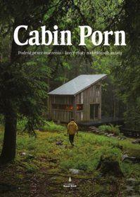 Cabin Porn. Podróż przez marzenia - lasy i chaty na krańcach świata - Klain Zach za 41,99 zł | Książki empik.com