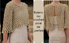 Elegant crochet bolero decorated with beads, for a special occasion. Done at point solomon, this work in crochet is beautiful and chic. Crochet Bolero Pattern, Cardigan Au Crochet, Crochet Jacket, Crochet Cardigan, Crochet Shawl, Crochet Stitches, Crochet Poncho, Crochet Patterns, Crochet Shrugs