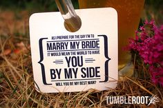 What a fun way to ask your guys to stand by your side on the most important day of your life? Hang these tags on a beer mug