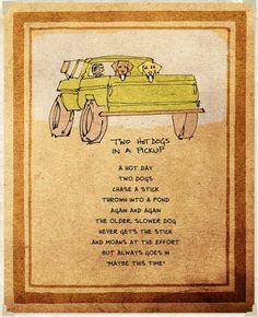 Two Hot Dogs in a Pickup courtesy or Mr. Dave Matthews..Love this.