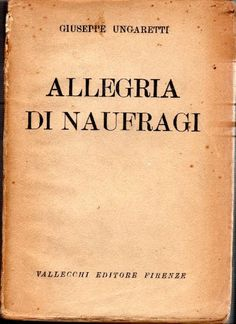 UNGARETTI Giuseppe, Allegria di naufragi. Firenze, Vallecchi, 1919 - Prima edizione (First Edition)