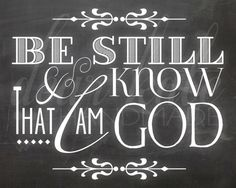 Be Still and Know that I am God Chalkboard Print