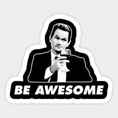 Shop Be Awesome Barney Stinson How I Met Your Mother how i met your mother stickers designed by KrateMilk as well as other how i met your mother merchandise at TeePublic. Tumblr Stickers, Cool Stickers, Printable Stickers, Laptop Stickers, How I Met Your Mother, Barney Quotes, Ted Mosby, Black And White Stickers, Himym