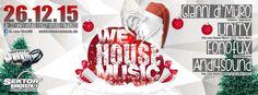 ☆ We Love House Music X-Mas Edition ☆  Facebook Event: https://www.facebook.com/events/141981786160714/  ►►► DER NEUE SAMSTAG im Sektor 7 ◄◄◄  We Love House Music X-Mas Edition, am zweiten Weihnachtsfeiertag. Wir feiern mit euch die Liebe zur House Musik! House, Vocal House, Deep House, Tech House, NuDisco...