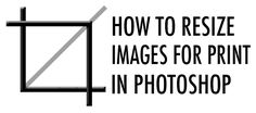 How to Resize Images for Print in Photoshop