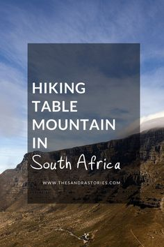 Essential tips for hiking Table Mountain in Cape Town, South Africa. Travel in Africa.