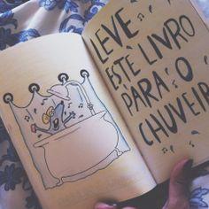 Leve este livro para o chuveiro | Destrua este diário | Wreck this journal
