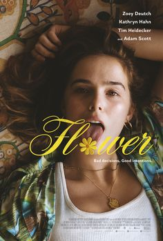 """Max Winkler's comedy-drama, """"Flower"""" starring Zoey Deutch, Kathryn Hahn, Adam Scott, Tim Heidecker, Joey Morgan, Dylan Gelula, Maya Eshet, and Eric Edelstein is now playing at the Deerbrook 24, First Colony 24, Gulf Pointe 30, and Yorktown 15 movie theaters in Houston, TX. #Flower #FlowerTheMovie #movie review #ZoeyDeutch #KathrynHahn #AdamScott #TimHeidecker #JoeyMorgan #DylanGelula #MayaEshet #EricEdelstein #MaxWinkler #comedy #drama #Movies #TheOrchard"""
