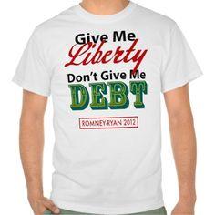 Give Me Liberty Not Debt Romney-Ryan 2012 T Shirt, Hoodie Sweatshirt
