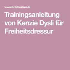 Trainingsanleitung von Kenzie Dysli für Freiheitsdressur