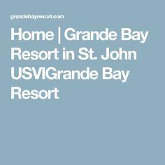 Home | Grande Bay Resort in St. John USVIGrande Bay Resort