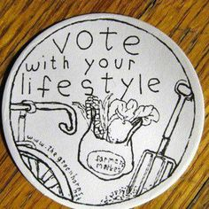 Vote with your lifestyle (via Give a Shit about Nature www.facebook.com)