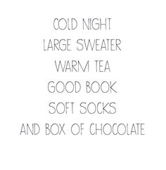 mine would say: A light rain, Yankee candle, glass of wine, hot bath, soup & my surface :)