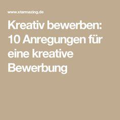 Kreativ bewerben: 10 Anregungen für eine kreative Bewerbung