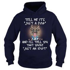 German Shepherd Tell Me It's Just A German Shepherd Dog