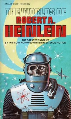 "The Worlds of Robert A Heinlein, 1966. ""The intriguing cover artwork of the skeleton in the spacesuit (Ace Book 91502, 1966) does not appear as an element in any of the stories. This was a common and irritating publisher's trick from the 60s and 70s."" ~a two-star review / 70s Sci-Fi Art"