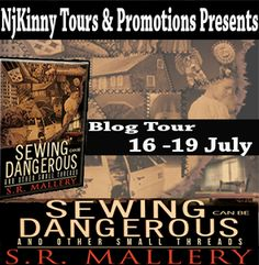 #BlogTour #Announcement and #Signup: Sewing Can Be Dangerous And Other Small Threads by S.R. Mallery A collection of 11 short stories featuring stories from genres like mystery, history, romance and action, this anthology has been highly rated by reviewers all over the world and has 4.8 out of 5 rating.  The Blog Tour will run from 16-19 July and is open for reviews, author interviews, guest posts and excerpts.  Review copies are available in paperback (US only), PDF and Kindle.