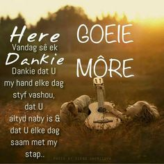 Good Morning Wishes, Good Morning Quotes, Afrikaanse Quotes, Goeie Nag, Goeie More, I Am Blessed, Special Quotes, Sleep Tight, Positive Thoughts