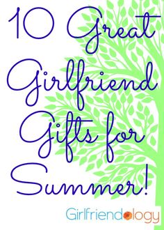 10 Great Girlfriend gifts for summer! http://girlfriendology.com/10-great-girlfriend-gifts-for-summer/