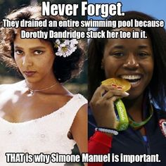 Never forget they drained an entire swimming pool because Dorothy Dandridge stuck her toe in it. That is why Simone Biles is important.