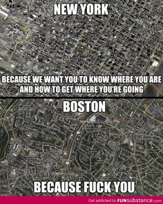 New York vs Boston - HA! That's what you get for building a city around historic sites and dirt trails. Love it!