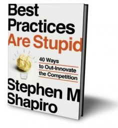 Best Practices Are Stupid by Stephen M Shapiro. He'll be leading a workshop at my company in May.