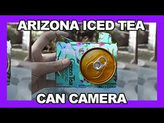 Arizona Iced Tea Can Camera - Inspired by MacBarbie07 - YouTube