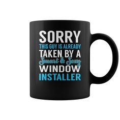 Sorry This Guy is Already Taken by a Smart and Sexy Window Installer Job Mug, Order HERE ==> https://www.sunfrog.com/Jobs/137174594-1002285751.html?6782, Please tag & share with your friends who would love it,basketball photography, archery diy, archery art#crafts, #nature, #sports  #legging #shirts #ideas #popular #shop #goat #sheep #dogs #cats #elephant #pets #art #cars #motorcycles #celebrities #DIY #crafts #design #food #drink #gardening #geek #hair #beauty #health #fitness