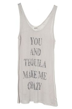 Haute Hippie T-Shirts for sale. New Haute Hippie T-Shirt You and Tequila Make Me Crazy t-shirt for sale.