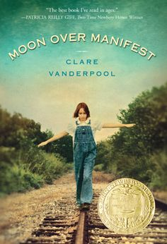 Moon Over Manifest by Clare Vanderpool. (Historical Fiction) Winner of the 2011 Newbery Medal. Find this under jVAN. Guided Reading Level - W I Love Books, Good Books, Books To Read, My Books, Newbery Award, Newbery Medal, For Elise, Award Winning Books, Award Winner
