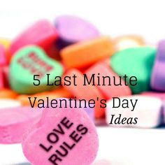 5 Last Minute Valentine's Day Ideas
