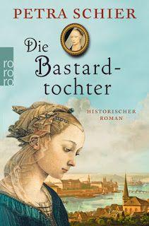 Merlins Bücherkiste: [Rezension] Die Bastardtochter - Petra Schier