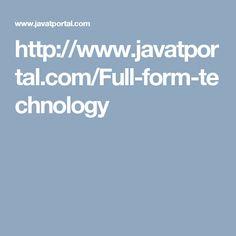 http://www.javatportal.com/Full-form-technology