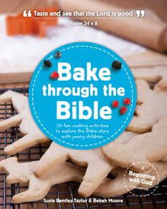by The Good Book Company Bake through the Bible helps parents with young children to explore the Bible with their child while having lots of fun cooking togethe Sunday School Lessons, Sunday School Crafts, Lessons For Kids, Bible Lessons, Object Lessons, Tot School, Bible Activities, Church Activities, Preschool Bible
