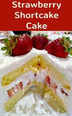 Strawberry Shortcake Cake. A wonderful really easy cake to make,  packed with strawberries and a whipped cream frosting.
