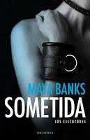 Las hojas del desván (blog literario): Sometida - Maya Banks