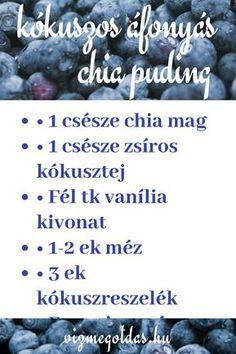 egészséges reggeli - Egy előre elkészíthető reggeli recept: kókuszos áfonyás chia puding Chia Puding, Sweet Desserts, Light Recipes, Breakfast Recipes, Food And Drink, Smoothie, Kitchen, Life, Skinny Recipes