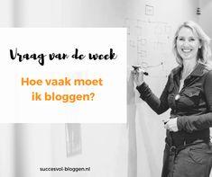 Vraag van de week: Hoe vaak moet ik bloggen? | succesvol-bloggen.nl | onlinecommunicatie | content Content Marketing, Online Marketing, Blog Tips, Website, Blogging, Internet Marketing, Inbound Marketing