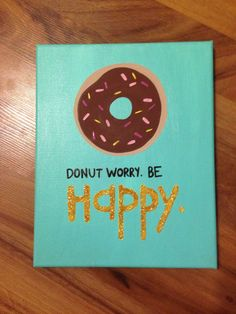 Donut Worry Be Happy Painting on 8x10 by BelovedMasterpiece21