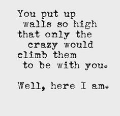 love quotes for him deep The Words, Inspirational Quotes About Love, Inspirational Artwork, Love Quotes For Him Boyfriend, Crazy Love Quotes, Scared Love Quotes, Funny Crazy Quotes, Scared Of Love, Losing Love Quotes
