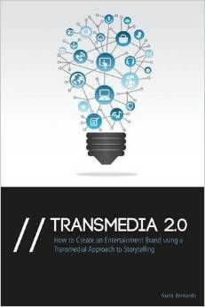 Transmedia 2.0: How to Create an Entertainment Brand Using a Transmedial Approach to Storytelling, by Nuno Bernardo. Multi-platform storytelling and production from interactive to immersive storytelling. #transmedia