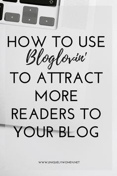 Bloglovin' is the best free marketing tool anywhere on the internet. Learn how to use Bloglovin' to attract more readers to your blog.