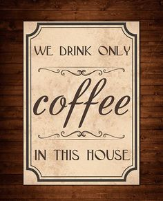 We Drink Only Coffee In This House Coffee by BlueberryDreamDesign