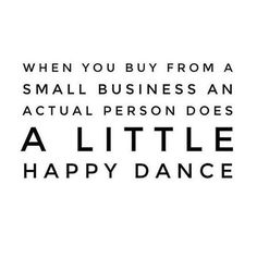 Today is Small Business Saturday and when you shop small your helping to make someone's dream come true ... we happy dance everyday @smallbizsatuk