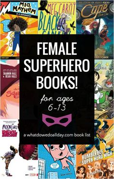 Best children's books with girl superheroes! Picture books through middle grade books.