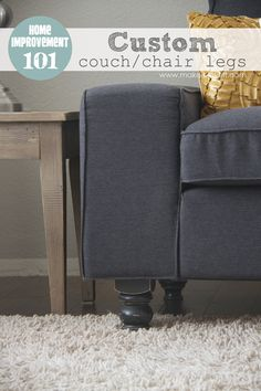 Home Improvement: Custom Couch (or Arm Chair) Legs: give your chair a new look. www.makeit-loveit.com