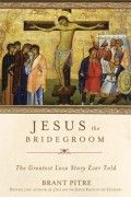 Reading Guide: Jesus the Bridegroom by Brant Pitre   Image Books: Publishing Books of Catholic Interest FREE