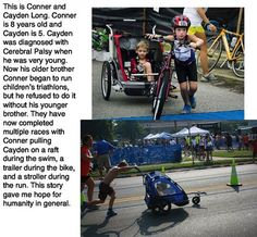 Little lad takes his little lad brother who has cerebral palsy with him on triathlons.  Little legend.