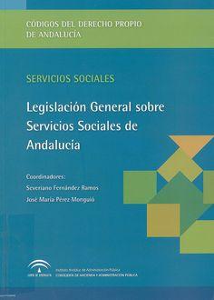 Legislación general sobre servicios sociales de Andalucía / oordinadores, Severiano Fernández Ramos, José María Pérez Monguió, 2014